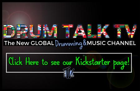 Drum Talk TV on KickStarter through November 1, 2015
