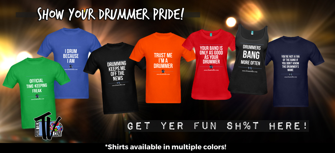 Get Your Drum Talk TV T-Shirts Here.